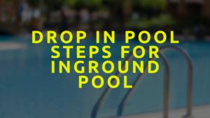 Drop In Pool Steps For Inground Pool