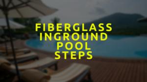 Fiberglass Inground Pool Steps
