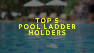 Pool Ladder Holders