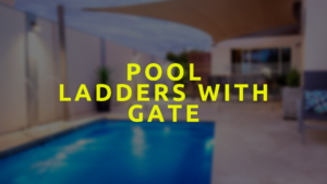 Pool Ladders With Gate